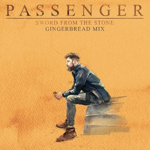 "PASSENGER'S NEW SINGLE ""SWORD FROM THE STONE (GINGERBREAD MIX)"" PRODUCED BY ED SHEERAN IS OUT NOW"